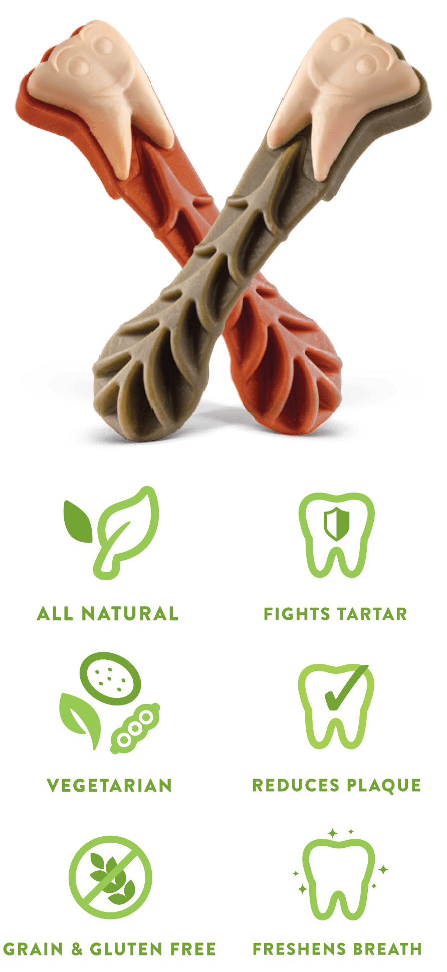 All-natural, Vegetarian, Grain & Gluten Free, Fights Tartar, Reduces Plaque, Freshens Breath